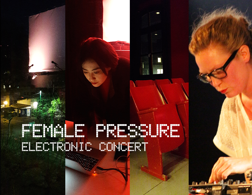 Female:pressure Electronic Concert